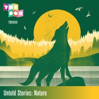 UNTOLD STORIES: NATURE